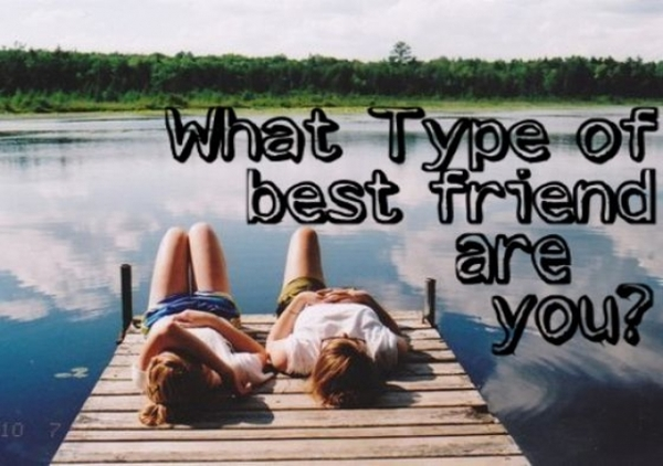 What Type of Best Friend Are You? - The best quiz